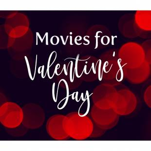 Valentine's Day Movies Worth Staying Home For
