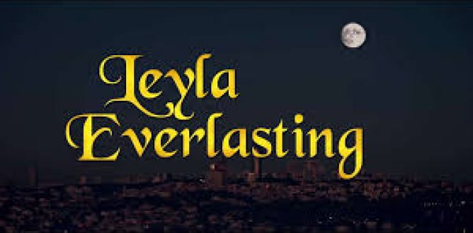 Leyla Everlasting parents guide
