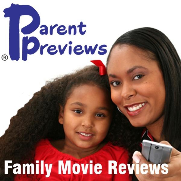 Parent Previews Family Movie Reviews